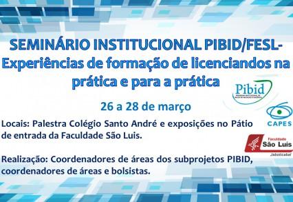 Já começou o Seminário Institucional PIBID – Faculdade São Luís.