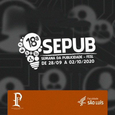 18ª SEPUB - SEMANA DE ESTUDOS DO CURSO DE PUBLICIDADE E PROPAGANDA
