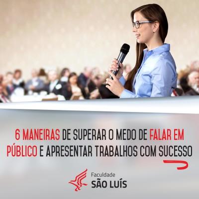 6 maneiras de superar o medo de falar em público e apresentar trabalhos com sucesso!