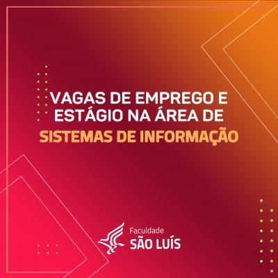 Vagas de Emprego e Estágio na área de Sistemas de Informação.
